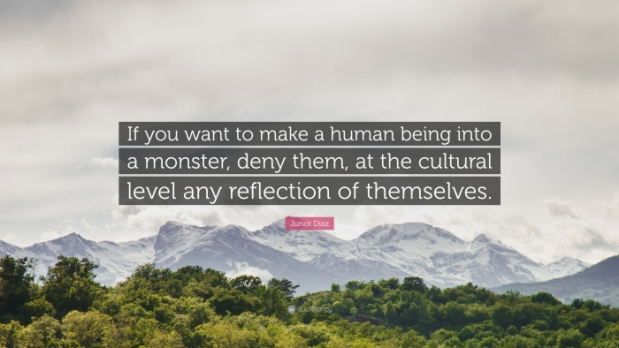 293305-junot-d-az-quote-if-you-want-to-make-a-human-being-into-a-monster